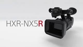 HXR-NX5R Function Video | NXCAM | Sony