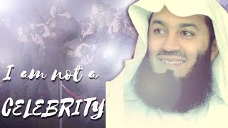 I am Not a Celebrity | Mufti Menk