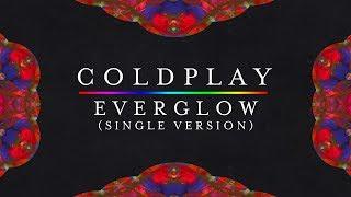 Coldplay  Everglow New Version Single Version Lyrics  Lyric Video