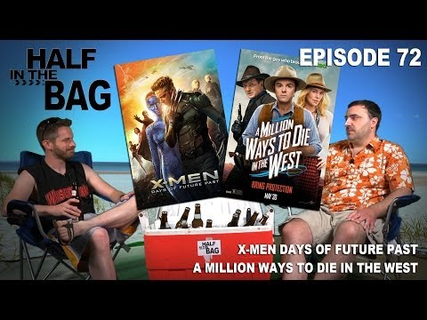 Half in the Bag Episode 72 X Men Days of Future Past and A Million Ways to Die in the West