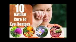 10 Natural Cures For Eye Floaters
