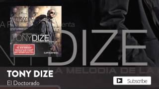 Tony Dize - El Doctorado  [Official Audio]