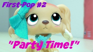 LPS- First-Pop | Episode #2 {Party Time!}