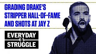 Grading Drake's Stripper Hall-of-Fame and Shots at Jay- Z