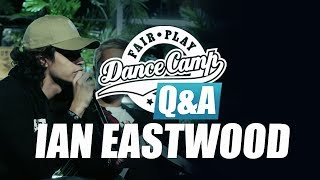Q&A | Ian Eastwood: 'I pushed myself into way I was not comfortable yet' | Fair Play Dance Camp 2017