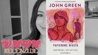 TO WARTO CZYTAĆ: Papierowe miasta - John Green