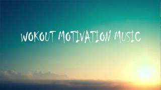 Workout Music 2016 - Street Workout Motivation Music