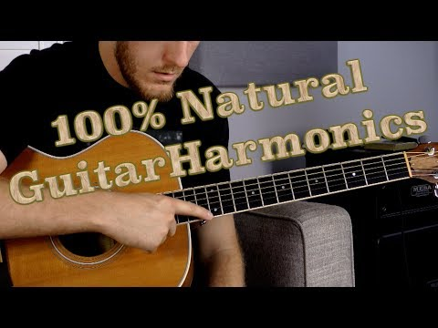 How to Play 100% All Natural Guitar Harmonics