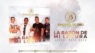 Binomio De Oro De América -  La Razón De Mi Locura - Audio
