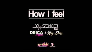 How I Feel - DJ Spencer feat Drica Pippez & Ray Denz