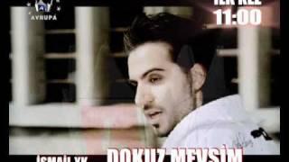 Ismail YK - Dokuz Mevsim (Klip Tanitim 2010) [Kral Tv] HQ Kalite