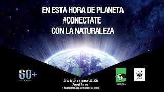 La Hora del Planeta - #Conectate con la Naturaleza.
