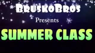 Summer Class By Brusko Bros