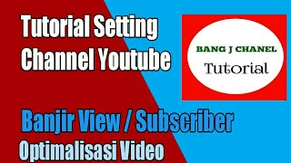 Tutorial cara setting chanel youtube
