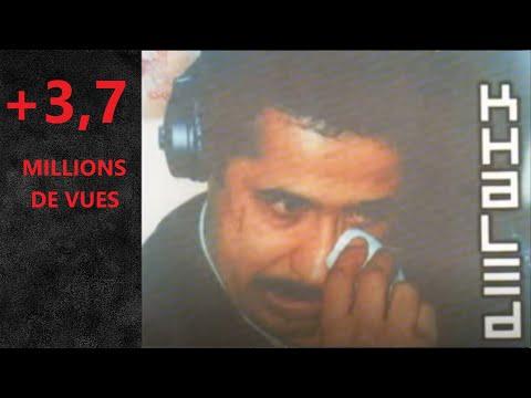 la chanson qui a fait pleurer cheb khaled ancien