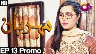 Meherbaan - Episode 13 Promo | A Plus ᴴᴰ Drama | Affan Waheed, Nimrah khan, Asad Malik