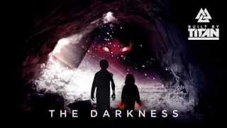 Built By Titan – The Darkness (ft. Svrcina) [Audio]