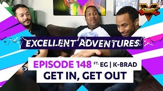 GET IN, GET OUT ft. EG|K-Brad! The Excellent Adventures of Gootecks & Mike Ross Ep. 148 (SFV S2)