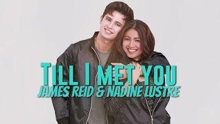 James Reid & Nadine Lustre — Till I Met You [Official Lyric Video]