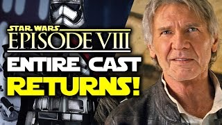 ENTIRE Force Awakens Cast is Returning for Star Wars Episode 8! (Star Wars News)