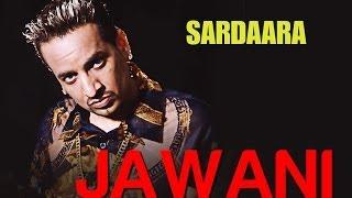 Jawani - Sardaara   Jazzy B   Sukshinder Shinda   Sukh Thandi