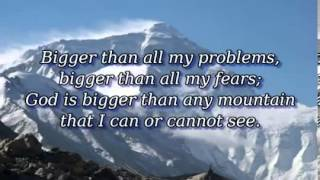 Bigger Than Any Mountain sung by Stephen Hill with lyrics