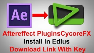 EDIUS 6 and CycoreFX Aftereffect Plugins Full Guid Download Link