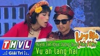 THVL   Làng hài mở hội - Tập 25: Vụ án làng hài - Huỳnh Tiến Khoa, Dương Thanh Vàng, Y Nhu...