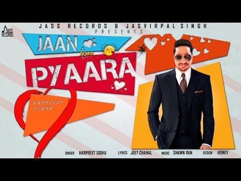 Jaan Ton Pyaara   | (Full Song) | Harpreet Sidhu  | New Punjabi Songs 2019 | Latest Punjabi Songs