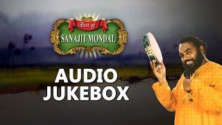 Best of Sanajit Mondal | Top Bengali Folk Songs Jukebox
