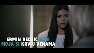 Ermin Redzic Bubi - Moja si krv u venama - (Official Video 2017)