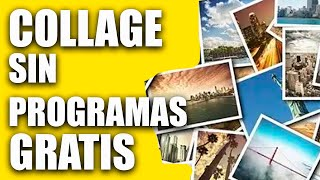 Como hacer un collage sin descargar programas | 2017 GRATIS
