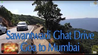 Sawantwadi Ghat Drive || Goa to Mumbai || Travel Escapades ||