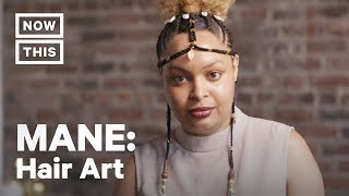 The Art of Hair and Hair Styling | MANE (S2, E4) | NowThis