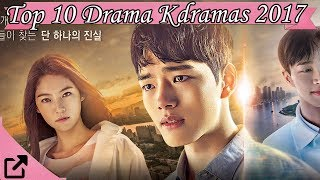 Top 10 Drama Kdramas 2017 (All The Time)