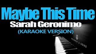 MAYBE THIS TIME - Sarah Geronimo (KARAOKE VERSION)