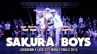 Sakura Boys Showcase   Lockdown x LockCity 2015 World Finals   RPProductions