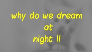 Why do we dream at night ! facts ! wiki ! wikipedia