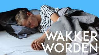 7 TIPS OM WAKKER TE WORDEN!
