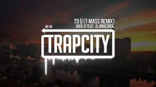 Skrillex & Diplo - To Ü (Feat. AlunaGeorge) (T-Mass Remix)