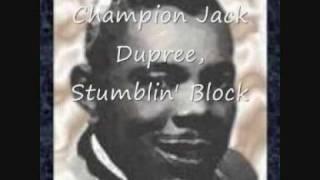 Champion Jack Dupree, Stumblin