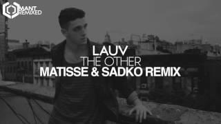 Lauv - The Other (Matisse & Sadko Remix)