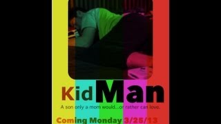 Kid Man: A son only a mom would...or rather can love.