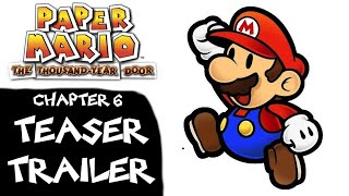 Let's Play Paper Mario: The Thousand-Year Door - Chapter 6 TEASER TRAILER