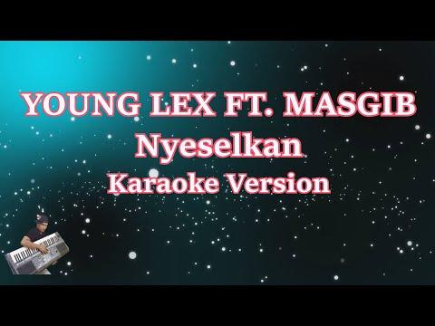 Young Lex Ft Masgib Nyeselkan Karaoke Lirik Tanpa Vocal Terbaru