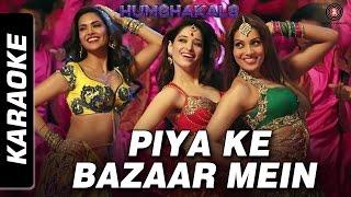Piya Ke Bazaar Mein - Karaoke | Humshakals | Saif, Riteish, Bipasha,Tamannaah, Ram Kapoor