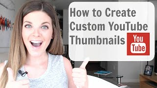 How to Make Custom Thumbnails on YouTube (Tutorial) - SO EASY!