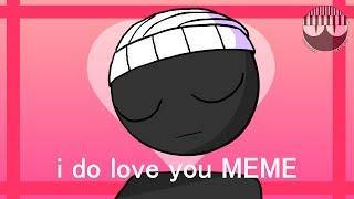 I DO LOVE YOU [animation MEME]