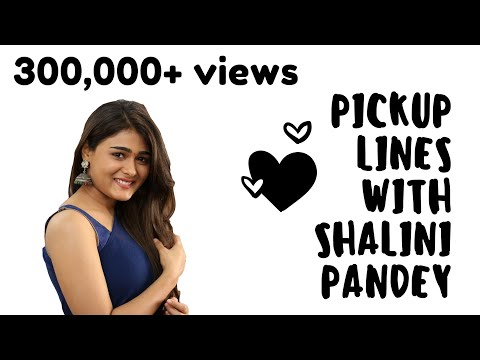 Xxx Mp4 Shalini Pandey And Pick Up Lines 3gp Sex
