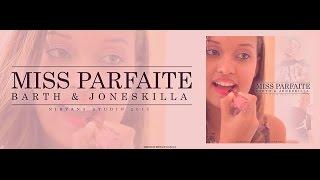 BARTH Ft. JONESKILLA - Miss Parfaite (Clip Officiel)